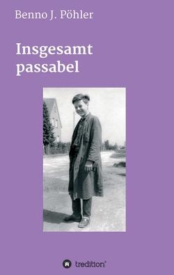 Insgesamt passabel von Pöhler,  Benno J.