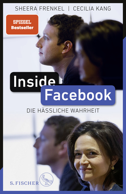 Inside Facebook von Frenkel,  Sheera, Kang,  Cecilia