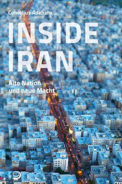 Inside Iran von Adebahr,  Cornelius