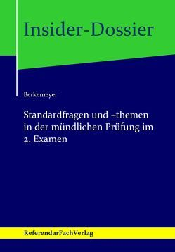 Insider-Dossier: Standardfragen und -themen in der mündlichen Prüfung im 2. Examen von Berkemeyer,  Michael