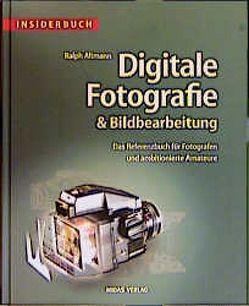 Insiderbuch Digitale Fotografie und Bildverarbeitung von Altmann,  Ralph