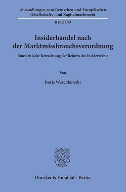 Insiderhandel nach der Marktmissbrauchsverordnung. von Waschkowski,  Boris
