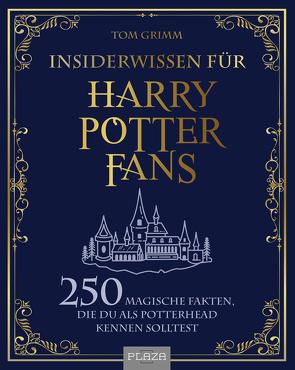 Insiderwissen für Harry Potter Fans von Grimm,  Tom