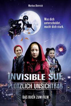 Invisible Sue – Plötzlich unsichtbar von Dietrich,  Markus