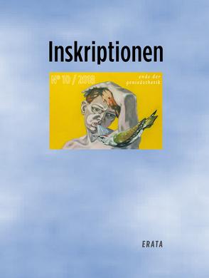 Inskriptionen No. 10 – ende der genieästhetik von Kalinke,  Viktor, Kammrad,  Lisette, Pare,  Imogen