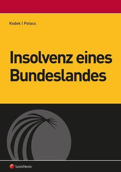Insolvenz eines Bundeslandes von Kodek,  Georg E., Potacs,  Michael