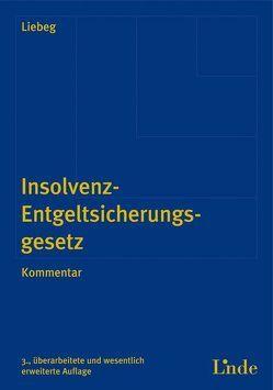 Insolvenz-Entgeltsicherungsgesetz von Liebeg,  Paul
