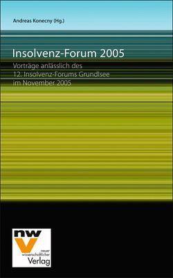 Insolvenz-Forum 2005 von Konecny,  Andreas