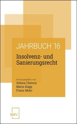 Insolvenz- und Sanierungsrecht von Clavora,  Selena, Kapp,  Mario, Mohr,  Franz