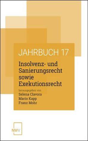 Insolvenz- und Sanierungsrecht sowie Exekutionsrecht von Clavora,  Selena, Kapp,  Mario, Mohr,  Franz
