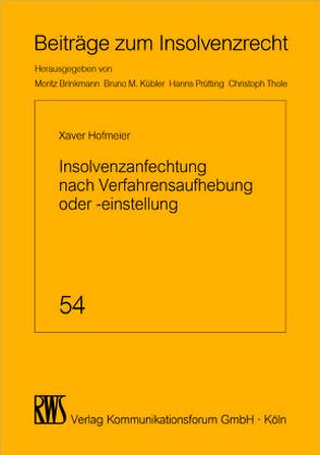 Insolvenzanfechtung nach Verfahrensaufhebung oder -einstellung von Hofmeier,  Xaver