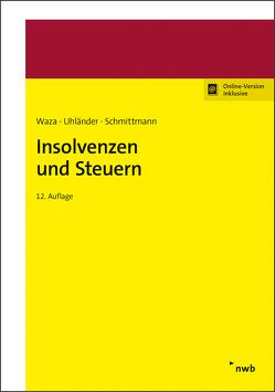 Insolvenzen und Steuern von Schmittmann,  Jens M, Uhländer,  Christoph, Waza,  Thomas