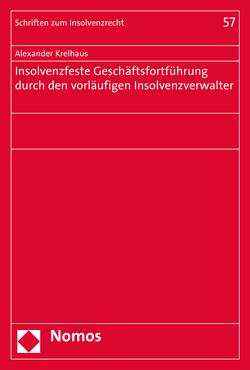 Insolvenzfeste Geschäftsfortführung durch den vorläufigen Insolvenzverwalter von Krelhaus,  Alexander