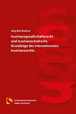 Insolvenzgesellschaftsrecht und Insolvenzstrafrecht, Grundzüge des internationalen Insolvenzrechts von Bornheimer,  Jörg