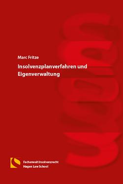 Insolvenzplanverfahren und Eigenverwaltung von Fritze,  Marc