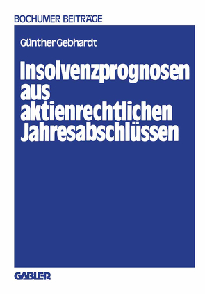 Insolvenzprognosen aus aktienrechtlichen Jahresabschlüssen von Gebhardt,  Günther