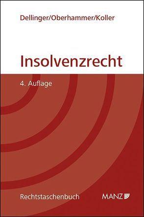 Insolvenzrecht von Dellinger,  Markus, Koller,  Christian, Oberhammer,  Paul