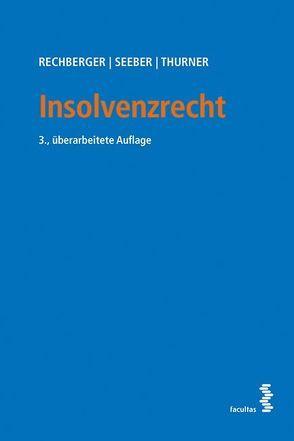 Insolvenzrecht von Rechberger,  Walter H, Seeber,  Thomas, Thurner,  Mario