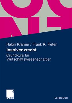 Insolvenzrecht von Kramer,  Ralph, Peter,  Frank K.
