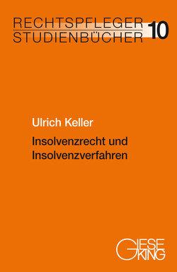 Insolvenzrecht und Insolvenzverfahren von Keller,  Ulrich