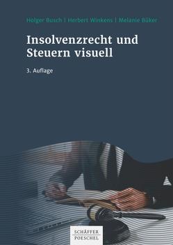 Insolvenzrecht und Steuern visuell von Büker,  Melanie, Busch,  Holger, Winkens,  Herbert