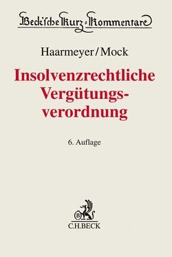 Insolvenzrechtliche Vergütungsverordnung von Haarmeyer,  Hans, Mock,  Sebastian