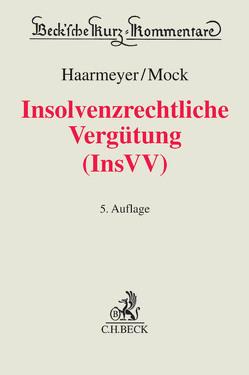 Insolvenzrechtliche Vergütung (InsVV) von Haarmeyer,  Hans, Mock,  Sebastian