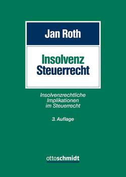 Insolvenzsteuerrecht von Roth,  RA FAStR,  FAInsR.,  Jan