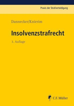 Insolvenzstrafrecht von Dannecker,  Gerhard, Knierim,  Thomas C., Smok,  Robin