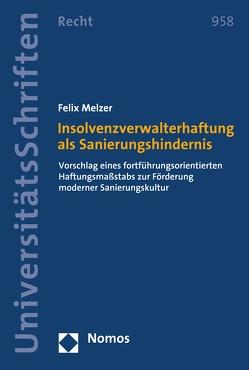 Insolvenzverwalterhaftung als Sanierungshindernis von Melzer,  Felix