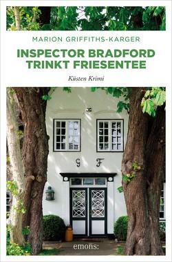 Inspector Bradford trinkt Friesentee von Griffith-Karger,  Marion