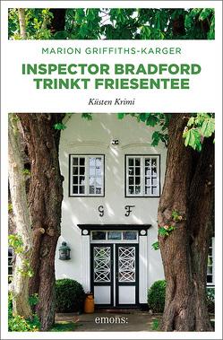 Inspector Bradford trinkt Friesentee von Griffiths-Karger,  Marion
