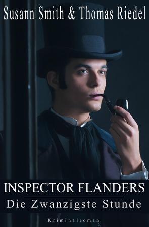 Inspector Flanders / Die Zwanzigste Stunde von Riedel,  Thomas, Smith,  Susann