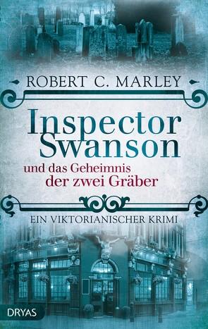 Inspector Swanson und das Geheimnis der zwei Gräber von Marley,  Robert C.