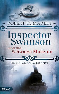 Inspector Swanson und das Schwarze Museum von Marley,  Robert C.