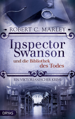 Inspector Swanson und die Bibliothek des Todes von Marley,  Robert C.