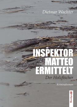 Inspektor Matteo ermittelt von Dietmar,  Wachter