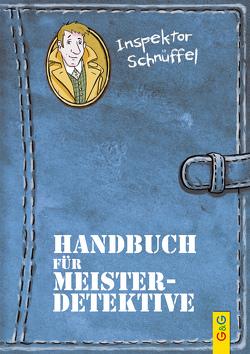 Inspektor Schnüffel – Handbuch für Meisterdetektive von Ammerer,  Karin, Mischeff,  Regina