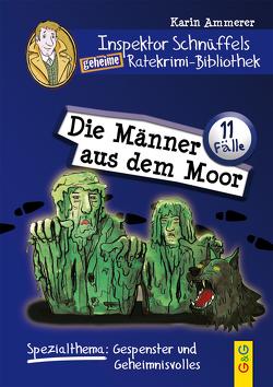 Inspektor Schnüffels geheime Ratekrimi-Bibliothek – Die Männer aus dem Moor von Ammerer,  Karin, Mischeff,  Regina
