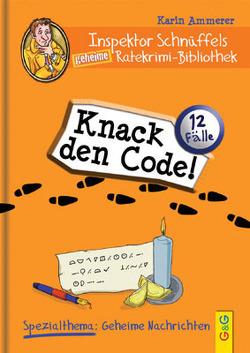 Inspektor Schnüffels geheime Ratekrimi Bibliothek – Knack den Code! von Ammerer,  Karin, Mischeff,  Regina