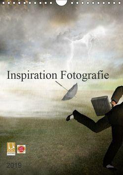 Inspiration Fotografie (Wandkalender 2019 DIN A4 hoch)