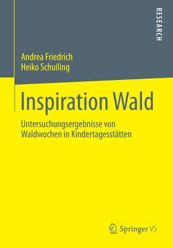Inspiration Wald von Friedrich,  Andrea, Schuiling,  Heiko