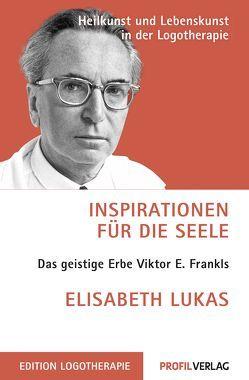 Inspirationen für die Seele von Lukas,  Elisabeth