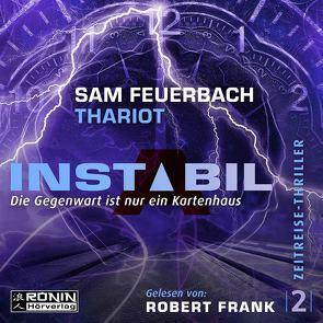 Instabil – Die Gegenwart ist nur ein Kartenhaus von Feuerbach,  Sam, Frank,  Robert, Thariot