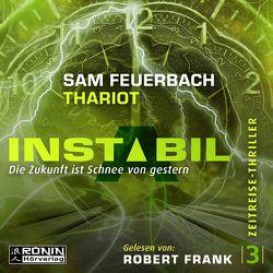 Instabil 3 – Die Zukunft ist Schnee von gestern von Feuerbach,  Sam, Frank,  Robert, Thariot