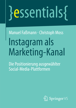 Instagram als Marketing-Kanal von Faßmann,  Manuel, Moss,  Christoph