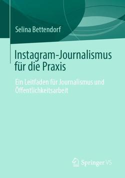 Instagram-Journalismus für die Praxis von Bettendorf,  Selina