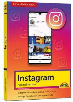 Instagram – optimal nutzen – Alle Funktionen anschaulich erklärt mit vielen Tipps und Tricks – komplett in Farbe von Immler,  Christian