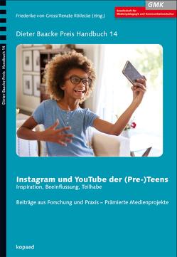 Instagram und YouTube der (Pre-) Teens von Röllecke,  Renate, von Gross,  Friederike