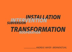 Installation Intervention Transformation von Mayer-Brennenstuhl,  Andreas